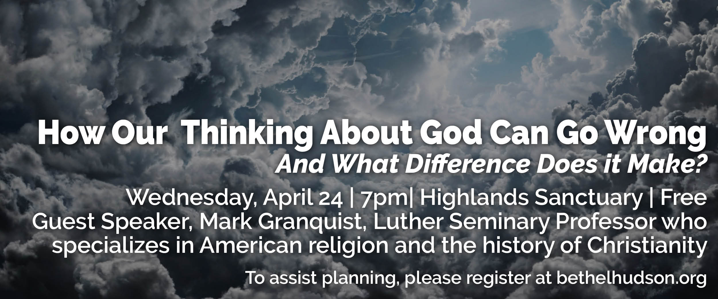 How Our Thinking About God Can Go Wrong (and What Difference Does it Make?)